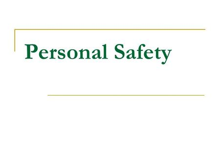 Personal Safety. Legal Duty on Employers Health and Safety at Work etc Act 1974 Section 2(1) Duty on Employers to ensure so far as is reasonably practicable,
