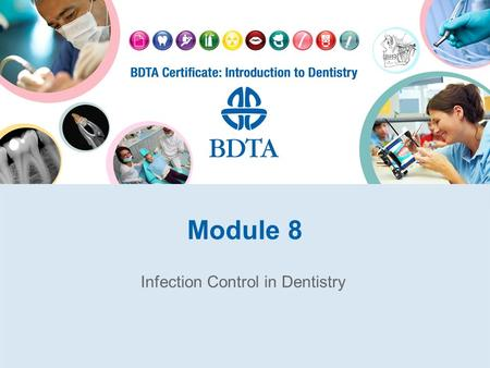 Module 8 Infection Control in Dentistry. Transmission of Infections 1.Directly 2.Indirectly 3.Aerosol.