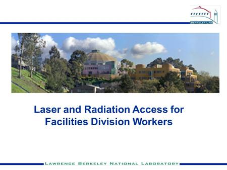 Laser and Radiation Access for Facilities Division Workers.