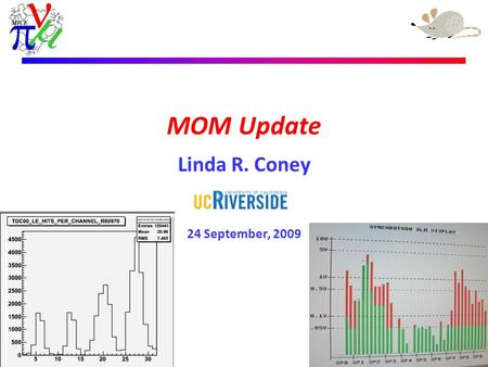 Linda R. Coney – 24th September 2009 MOM Update Linda R. Coney 24 September, 2009.