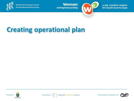 Financed bySupported byImplemented in cooperation with Creating operational plan.