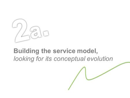 Luca Carrubbo – Brno 2013 Building the service model, looking for its conceptual evolution.