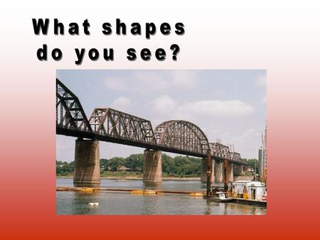 What shapes do you see?.