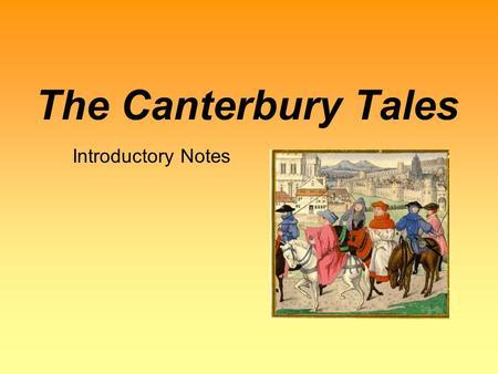 canterbury tales notes In this lesson, learn that 'the parson's tale' is the final story in ''the canterbury tales'' it is a three-part sermon that focuses on.
