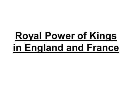Royal Power of Kings in England and France. Growth of Royal Power A.Kings in Europe struggled to exert power over nobles and churchmen. 1. set up a system.