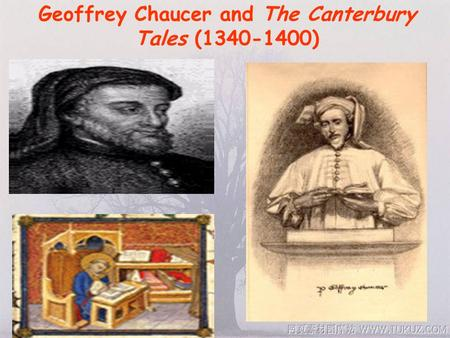Geoffrey Chaucer and The Canterbury Tales (1340-1400)
