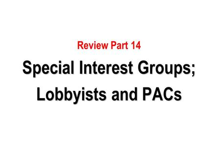 Special Interest Groups;