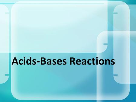 Acids-Bases Reactions. Acids & Bases What causes acid rain? And how can we prevent the damage? Why do Perrier drinking chickens give better eggs than.