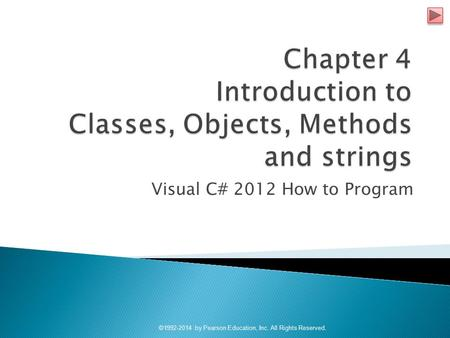 Visual C# 2012 How to Program ©1992-2014 by Pearson Education, Inc. All Rights Reserved.