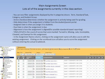 Main Assignments Screen Lists all of the assignments currently in the class section. - You can now filter assignments displayed by the 4 categories shown.