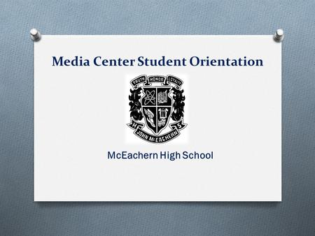 Media Center Student Orientation McEachern High School.