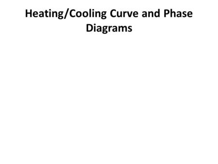 Heating/Cooling Curve and Phase Diagrams. A heating curve shows how the temperature of a substance changes as heat is added at a constant rate.