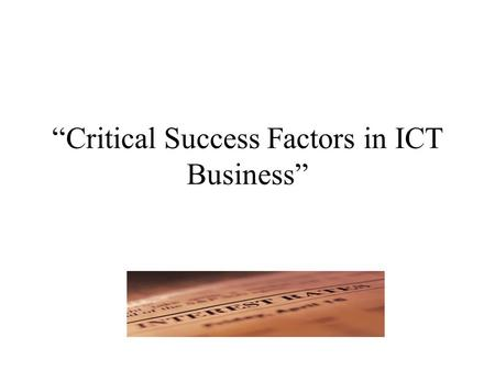 """Critical Success Factors in ICT Business"". Business Criteria."