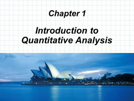 © 2008 Prentice-Hall, Inc. Chapter 1 Introduction to Quantitative Analysis.