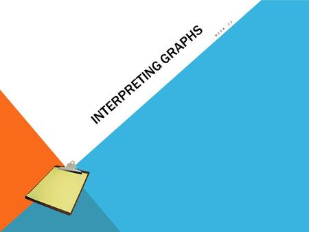 INTERPRETING GRAPHS WEEK 22. DO NOW (3 MINS) PKB (PRIOR KNOWLEDGE BOX) Topic: GraphsMisconceptions Complete this side only. List anything that you know.