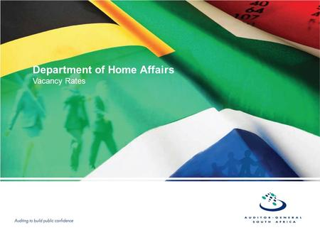 Department of Home Affairs Vacancy Rates. 2 Reputation promise/mission The Auditor-General of South Africa has a constitutional mandate and, as the Supreme.