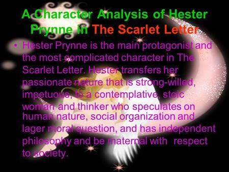 an analysis of a character hester prynne in the novel the scarlet letter by nathaniel hawthorne House sketch that precedes the scarlet letter as a place  analysis of nathaniel hawthorne's novels  adultery with hester prynne.