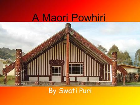 A Maori Powhiri By Swati Puri. A Powhiri A Powhiri is a ceremony which involves speeches, singing, dancing and the hongi. The Tangata whenua, the people.