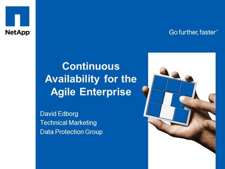 Continuous Availability for the Agile Enterprise David Edborg Technical Marketing Data Protection Group.