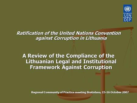 Ratification of the United Nations Convention against Corruption in Lithuania A Review of the Compliance of the Lithuanian Legal and Institutional Framework.