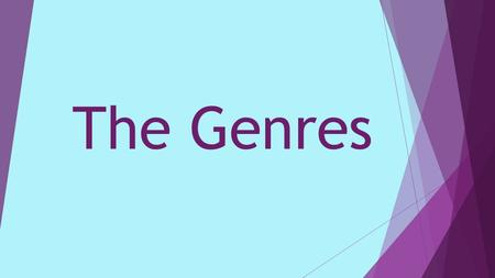 The Genres. What is a genre?  A category of literature or non-fiction  Each genre has its own unique style, form, and content.
