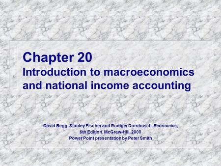 Macroeconomics is ... the study of the economy as a whole