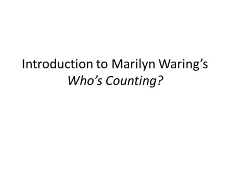 Introduction to Marilyn Waring's Who's Counting?.