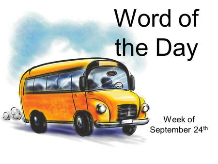 Word of the Day Week of September 24 th. attire: clothing one wears, especially for a fancy occasion Part of Speech: noun Which of these could be part.