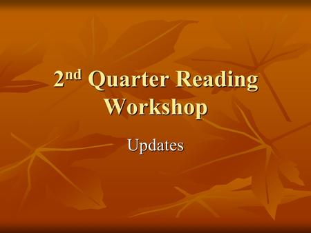 2 nd Quarter Reading Workshop Updates. Class Novels We will read 2 novels together as a class. We will read and analyze these novels together. We will.