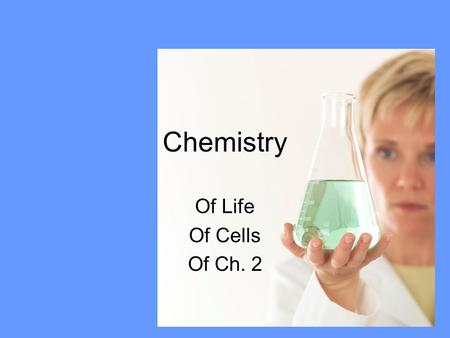 Chemistry Of Life Of Cells Of Ch. 2. Prefix and Suffix List Di = Two Glyc = Sweet Mono = One Lip = Fat Lyt = dissolvable Poly = Many Sacchar = sugar Syn=