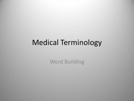 Medical Terminology Word Building.