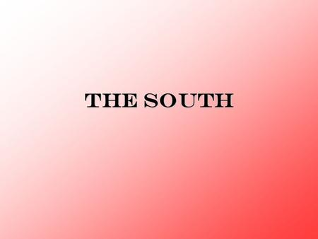 The South. Southern Cotton kingdoms Rise of the Cotton Kingdom The South can be categorized in 2 different ways: –The Upper South Made up of Maryland,