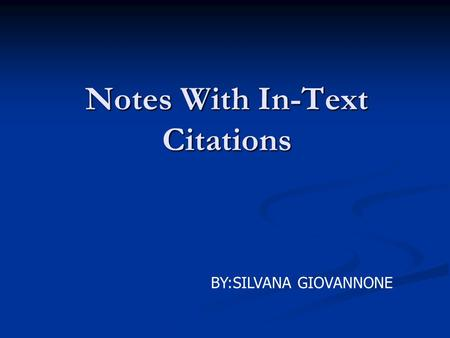 Notes With In-Text Citations BY:SILVANA GIOVANNONE.
