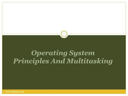 Operating System Principles And Multitasking www.eITnotes.com.