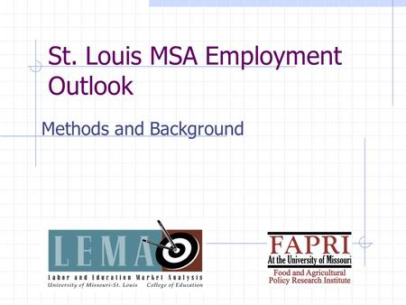 St. Louis MSA Employment Outlook Methods and Background.