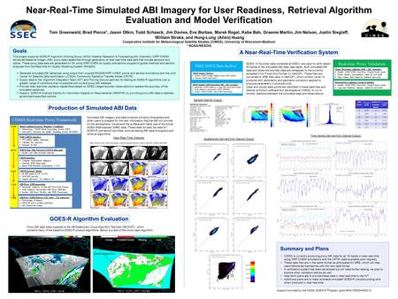 Near-Real-Time Simulated ABI Imagery for User Readiness, Retrieval Algorithm Evaluation and Model Verification Tom Greenwald, Brad Pierce*, Jason Otkin,