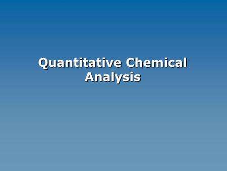 Quantitative Chemical Analysis. ACCURATEACCURATENOT Accurate PRECISENOT precisePRECISE Random errorsystematic error.