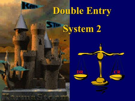 Double Entry System 2 DRCR. An Overview… General Journal Special Journals Ledger Accounts Trial Balance Prepare Simple Financial Statements Adjustments.