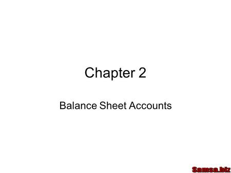 Chapter 2 Balance Sheet Accounts. Terminology An Account is a form where changes in transactions are recorded A T-account helps us learn accounting Left.