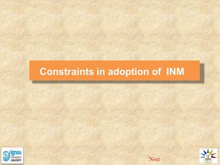 Constraints in adoption of INM Next. Mechanization of Agriculture Constraints in adoption of INM NextEnd Constraint in adoption of INM i)Insufficient.