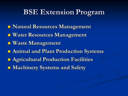 BSE Extension Program Natural Resources Management Natural Resources Management Water Resources Management Water Resources Management Waste Management.