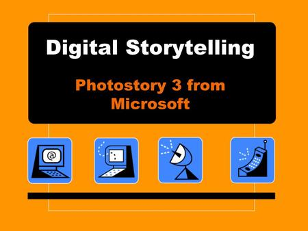 Digital Storytelling Photostory 3 from Microsoft.