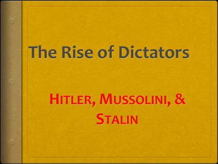 Dictators Nations with one party in control (prevalent in Europe and Asia prior to WWII) 1.Uses idea of Nationalism and Revenge to gain support 2.Promise.
