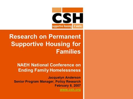 Research on Permanent Supportive Housing for Families NAEH National Conference on Ending Family Homelessness Jacquelyn Anderson Senior Program Manager,