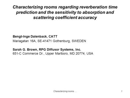 Characterizing rooms …1 Characterizing rooms regarding reverberation time prediction and the sensitivity to absorption and scattering coefficient accuracy.