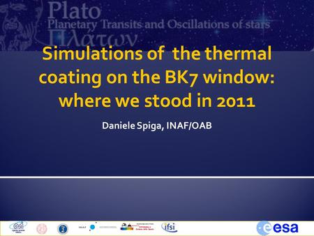 Simulations of the thermal coating on the BK7 window: where we stood in 2011 Daniele Spiga, INAF/OAB.