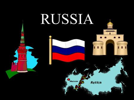 RUSSIA. Thinking About Russia The Basics –Diversity Russia and 14 other former Soviet states The Russian Federation is the world's largest country,