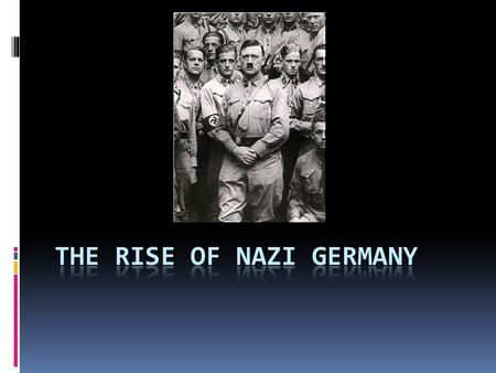 GERMANY IN THE 1920'S  1921  NAZI PARTY  6000 MEMBERS  1923  NAZI PARTY  50,000 MEMBERS.