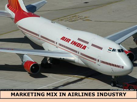 MARKETING MIX IN AIRLINES INDUSTRY. Services are distinguished from products mainly because they are generally produced at the same time as they are consumed,