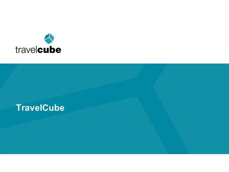 TravelCube. Objective of this training: To raise awareness about Travelcube To show you how to make the most of our system.